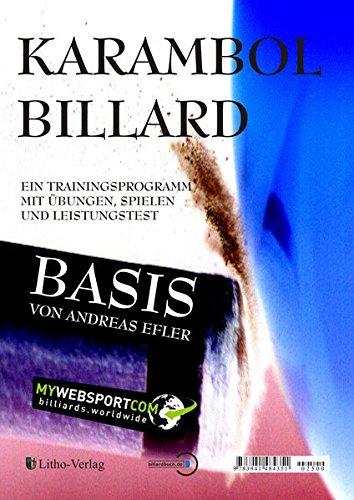Karambol Billard Basis: Ein Trainingsprogramm  mit Übungen, Spielen und Leistungstest -