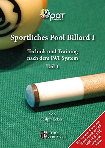 Sportliches Pool Billard I: Technik und Training nach dem PAT-System -