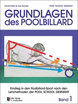 "Trainingsmethoden der Pool School Germany: Grundlagen des Poolbillard ""Einstieg in den Poolbillardsport nach den Lehrmethoden der POOL SCHOOL GERMANY"" -"